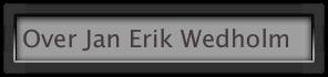 Over_Jan_Erik_Wedholm.html